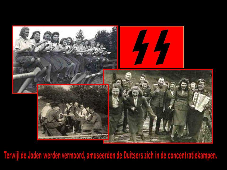 Terwijl de Joden werden vermoord, amuseerden de Duitsers zich in de concentratiekampen.