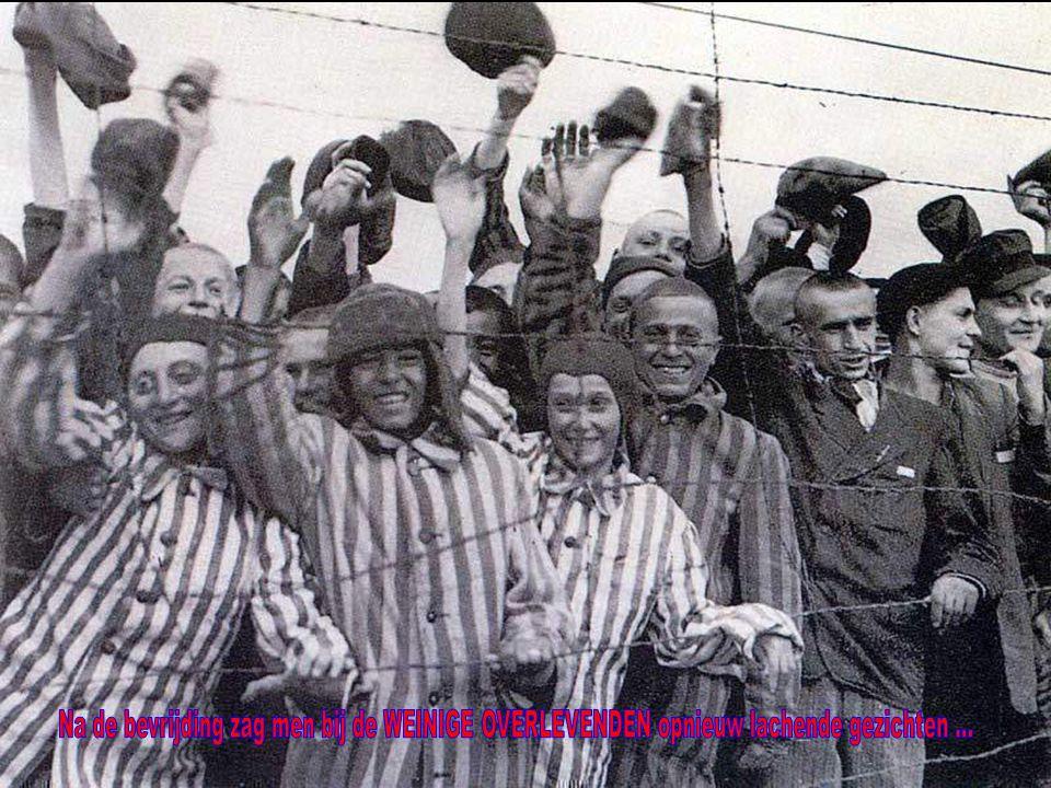Na de bevrijding zag men bij de WEINIGE OVERLEVENDEN opnieuw lachende gezichten ...