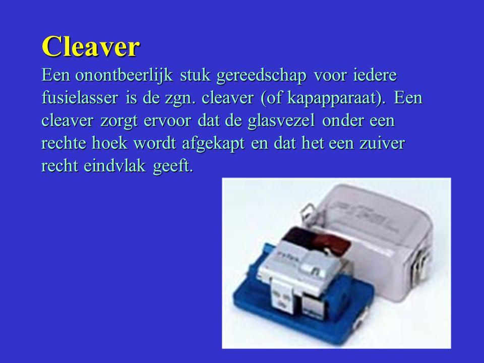 Cleaver Een onontbeerlijk stuk gereedschap voor iedere fusielasser is de zgn.