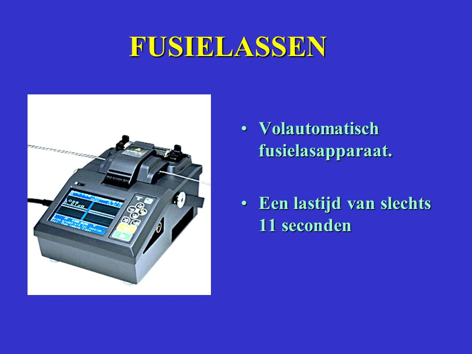 FUSIELASSEN Volautomatisch fusielasapparaat.