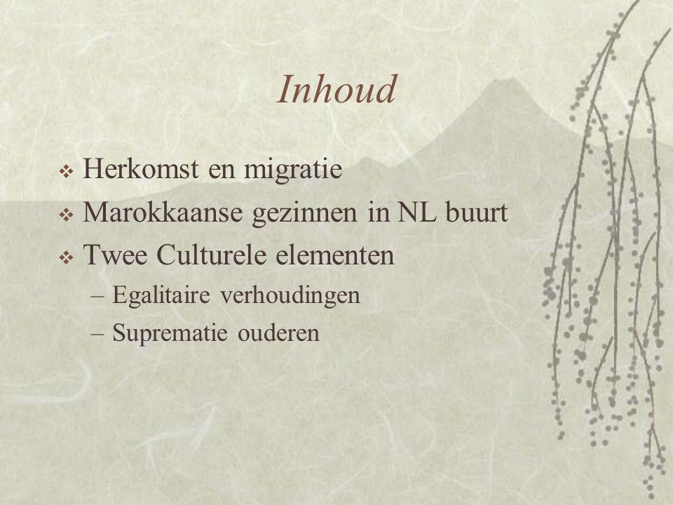 Inhoud Herkomst en migratie Marokkaanse gezinnen in NL buurt