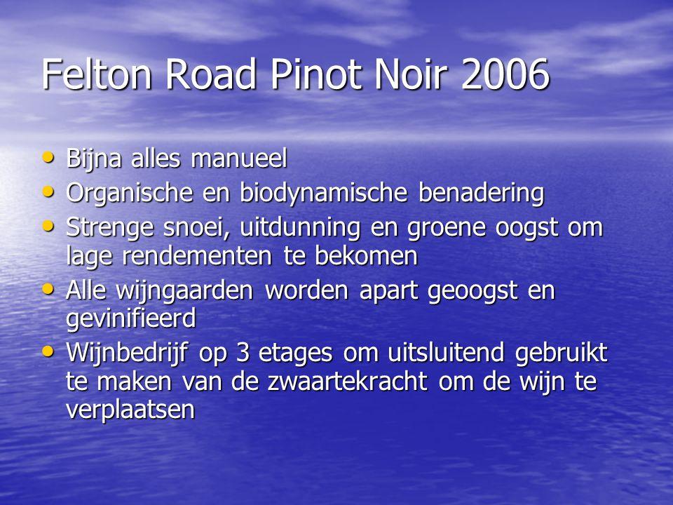 Felton Road Pinot Noir 2006 Bijna alles manueel