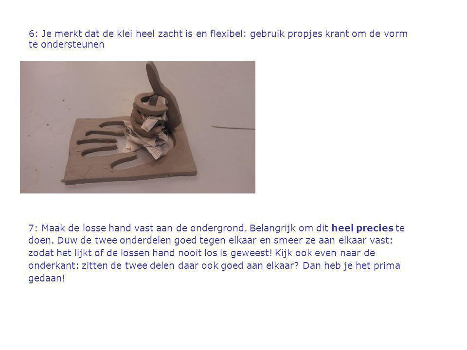 6: Je merkt dat de klei heel zacht is en flexibel: gebruik propjes krant om de vorm te ondersteunen