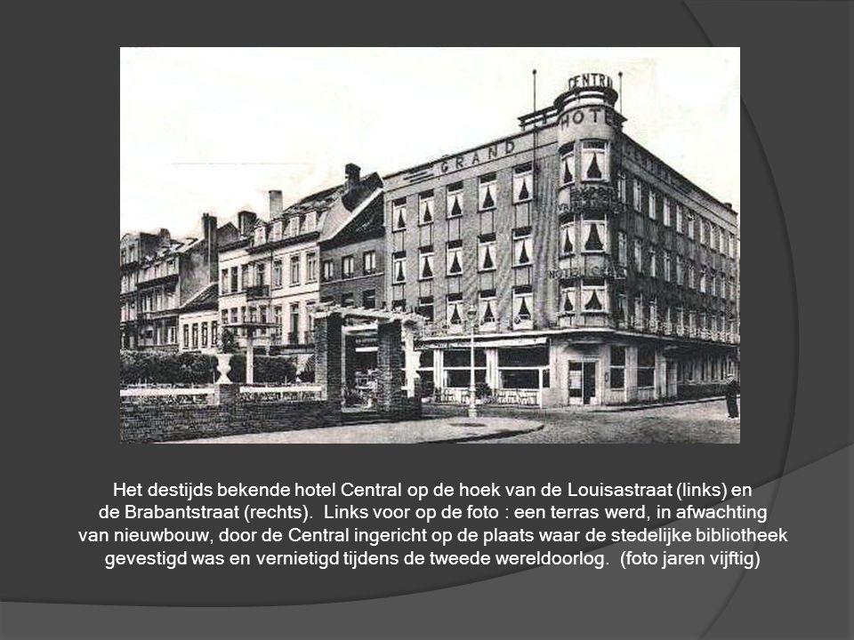 Het destijds bekende hotel Central op de hoek van de Louisastraat (links) en