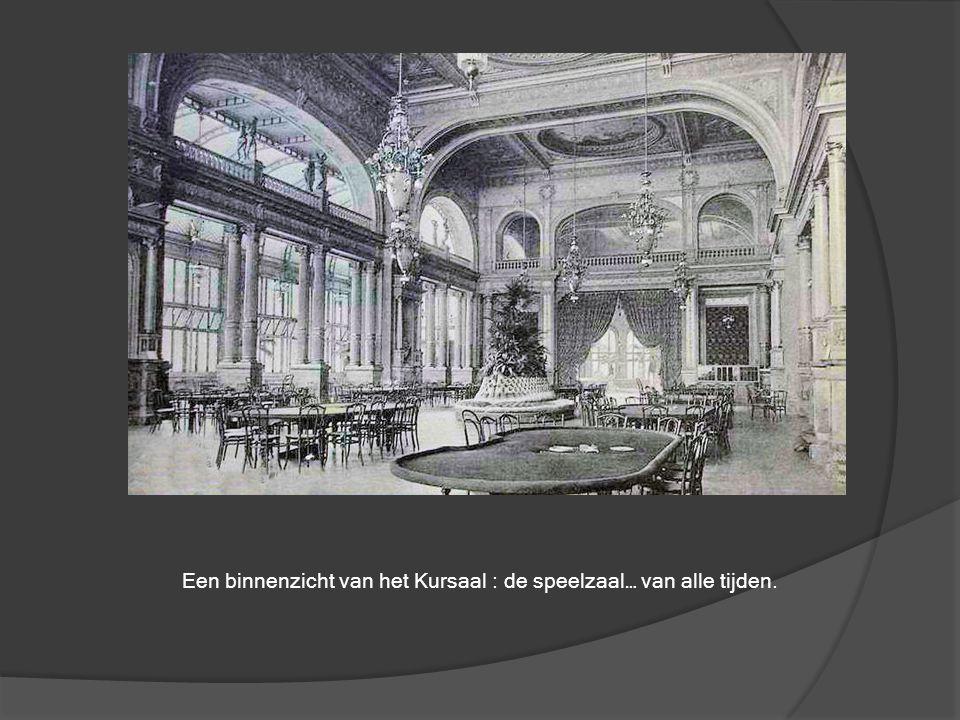 Een binnenzicht van het Kursaal : de speelzaal… van alle tijden.