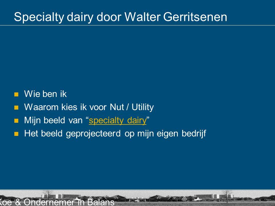 Specialty dairy door Walter Gerritsenen