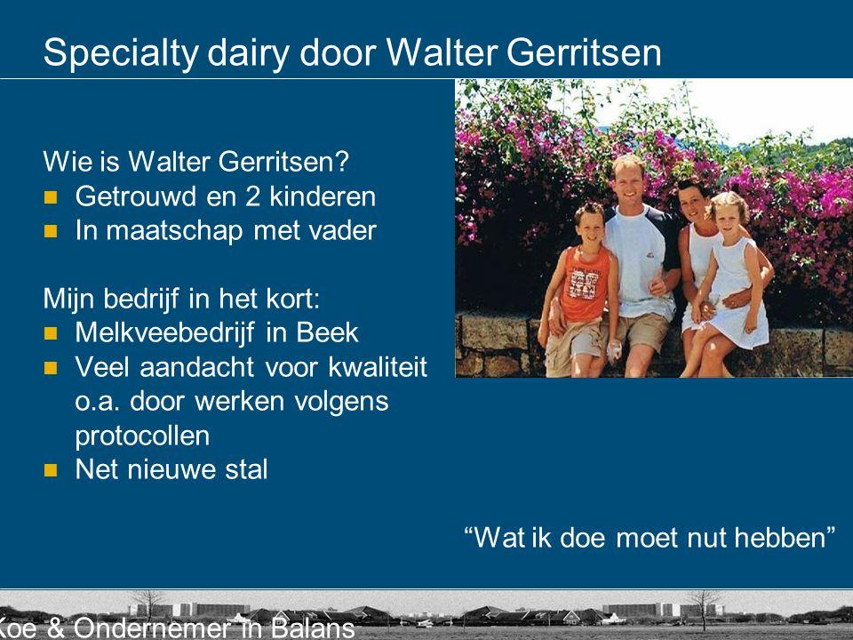 Specialty dairy door Walter Gerritsen