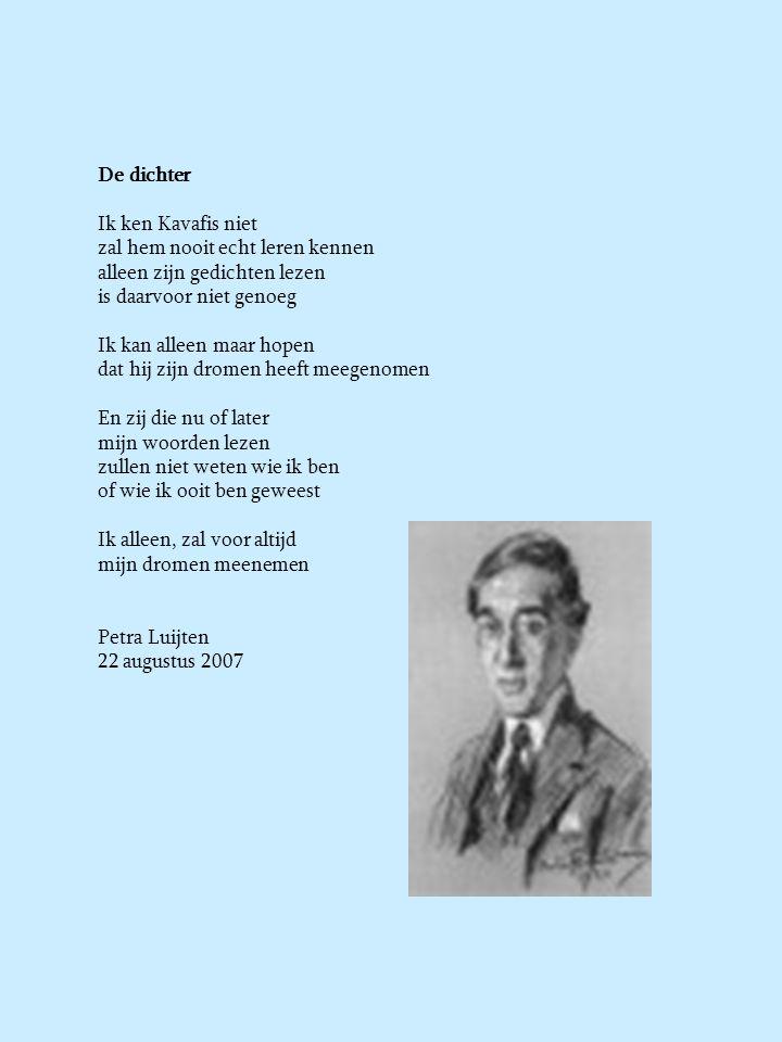 De dichter Ik ken Kavafis niet. zal hem nooit echt leren kennen. alleen zijn gedichten lezen. is daarvoor niet genoeg.