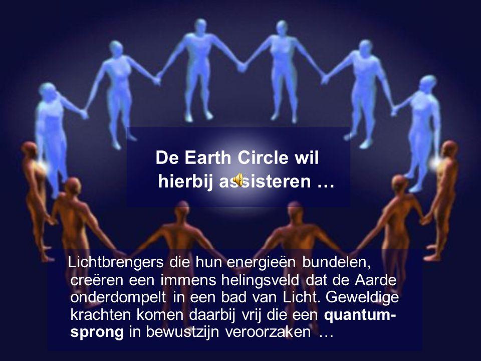 De Earth Circle wil hierbij assisteren …