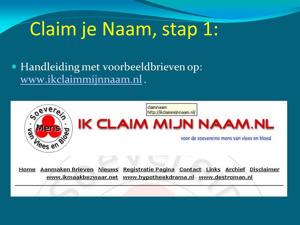 Claim je Naam, stap 1: Handleiding met voorbeeldbrieven op: www.ikclaimmijnnaam.nl .
