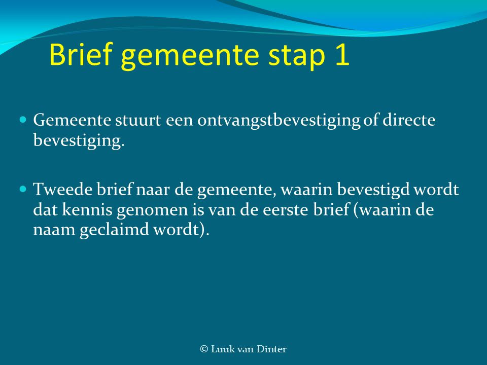 Brief gemeente stap 1 Gemeente stuurt een ontvangstbevestiging of directe bevestiging.