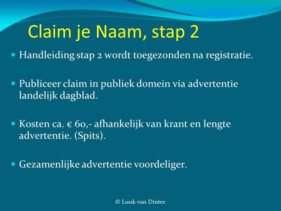 Claim je Naam, stap 2 Handleiding stap 2 wordt toegezonden na registratie. Publiceer claim in publiek domein via advertentie landelijk dagblad.