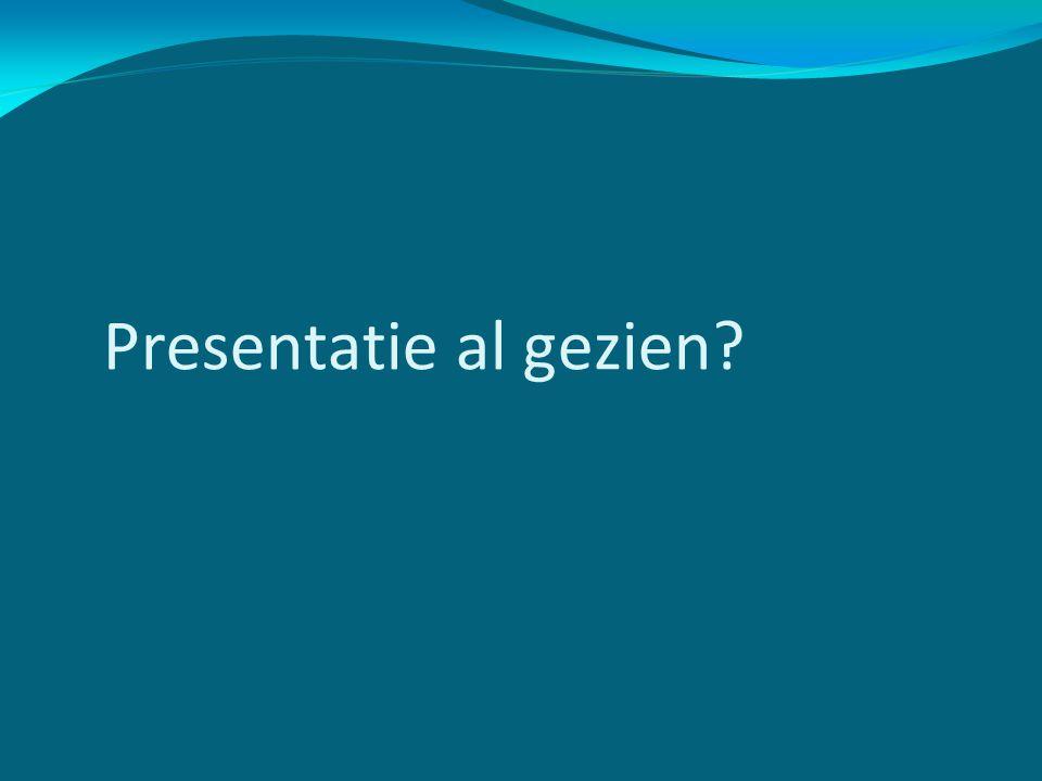 Presentatie al gezien