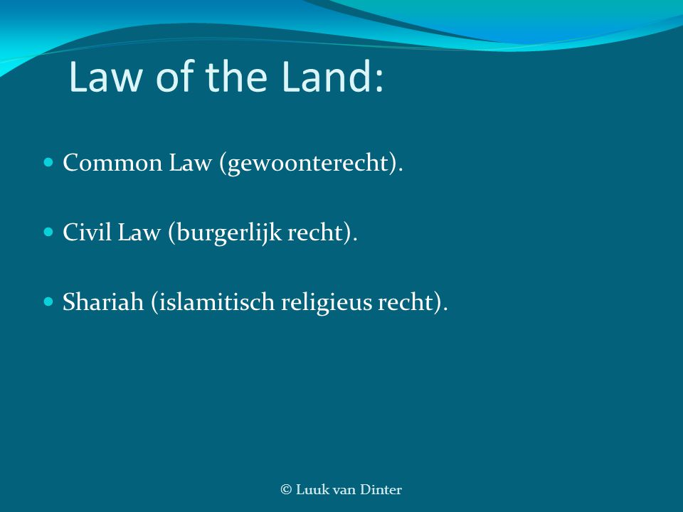 Law of the Land: Common Law (gewoonterecht).
