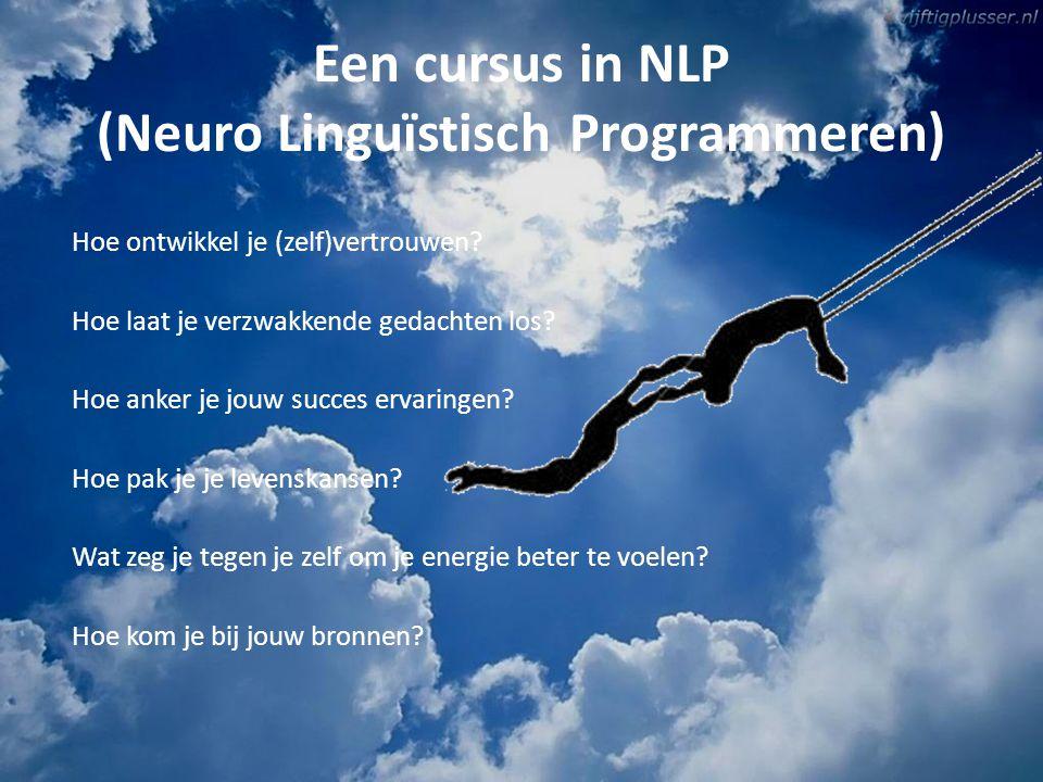 Een cursus in NLP (Neuro Linguïstisch Programmeren)