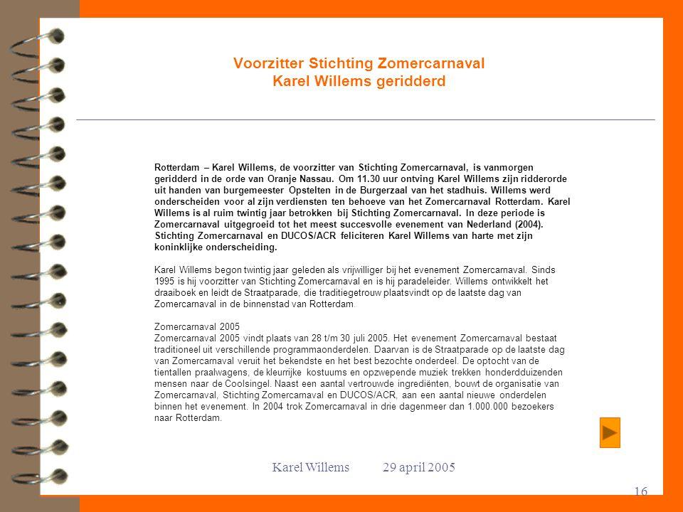 Voorzitter Stichting Zomercarnaval Karel Willems geridderd