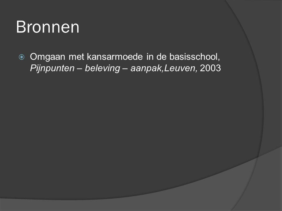 Bronnen Omgaan met kansarmoede in de basisschool, Pijnpunten – beleving – aanpak,Leuven, 2003