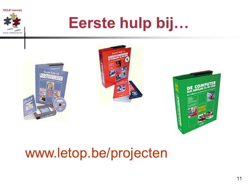 Eerste hulp bij… www.letop.be/projecten VCLB Leuven