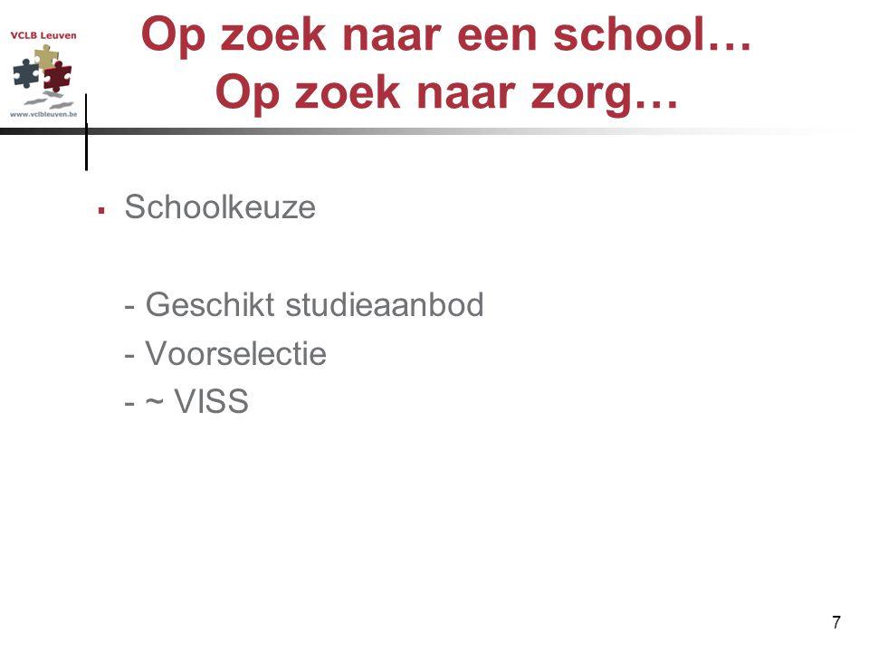 Op zoek naar een school… Op zoek naar zorg…