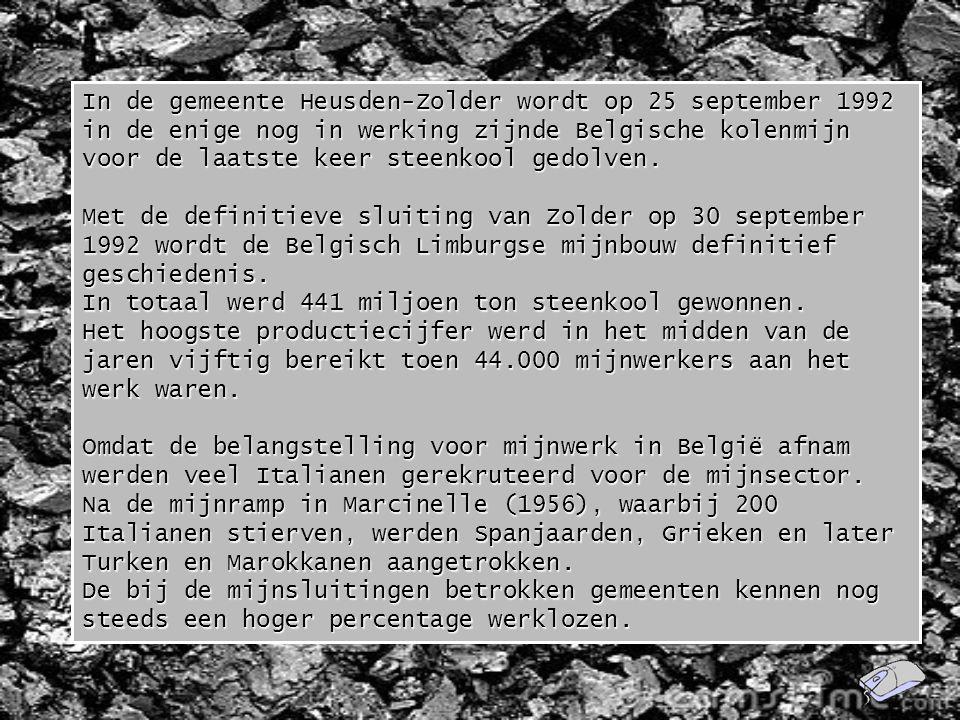 In de gemeente Heusden-Zolder wordt op 25 september 1992 in de enige nog in werking zijnde Belgische kolenmijn voor de laatste keer steenkool gedolven.