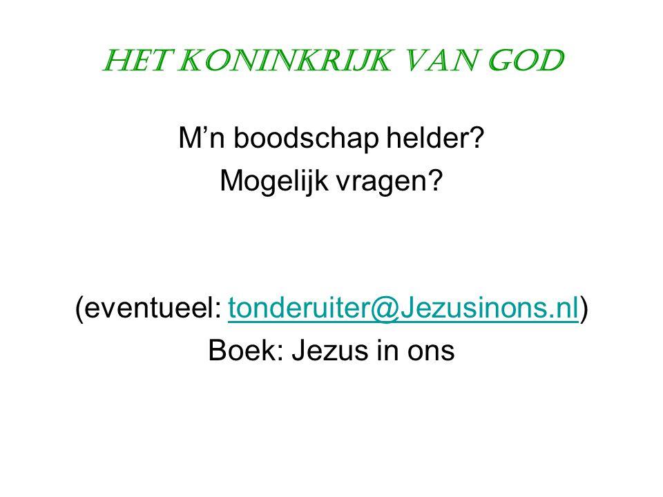 (eventueel: tonderuiter@Jezusinons.nl)