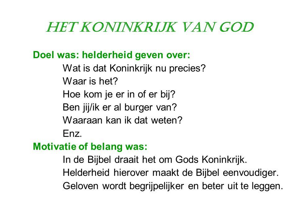 Het Koninkrijk van God Doel was: helderheid geven over: