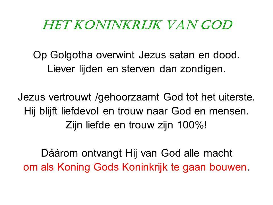 Het Koninkrijk van God Op Golgotha overwint Jezus satan en dood.