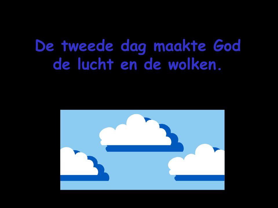 De tweede dag maakte God de lucht en de wolken.
