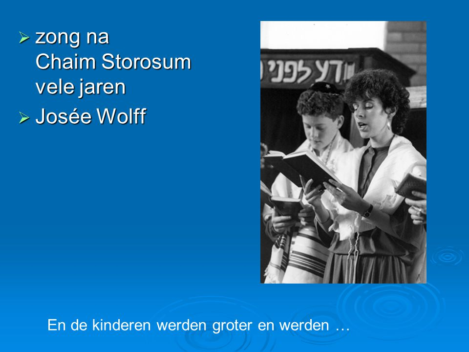 zong na Chaim Storosum vele jaren