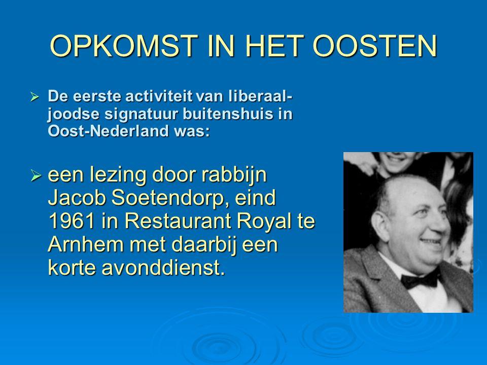 OPKOMST IN HET OOSTEN De eerste activiteit van liberaal-joodse signatuur buitenshuis in Oost-Nederland was: