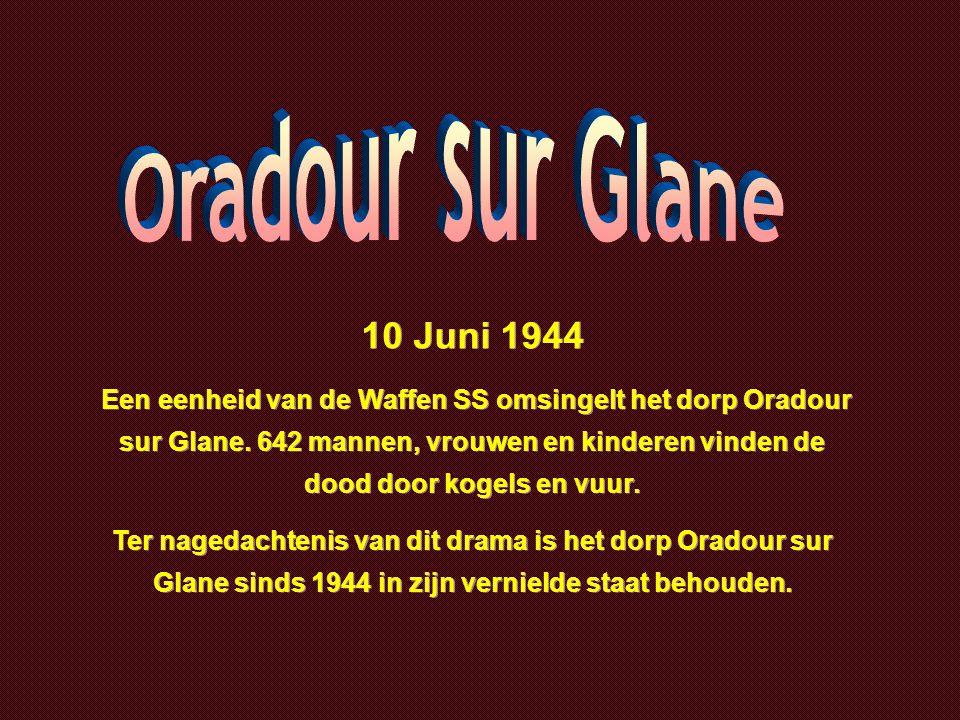 Oradour sur Glane 10 Juni 1944.