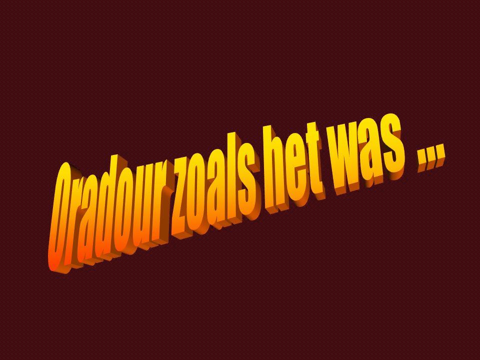 Oradour zoals het was ...