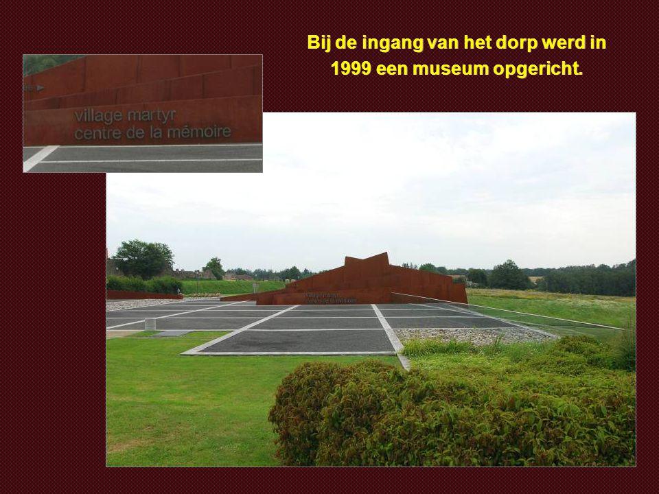 Bij de ingang van het dorp werd in 1999 een museum opgericht.