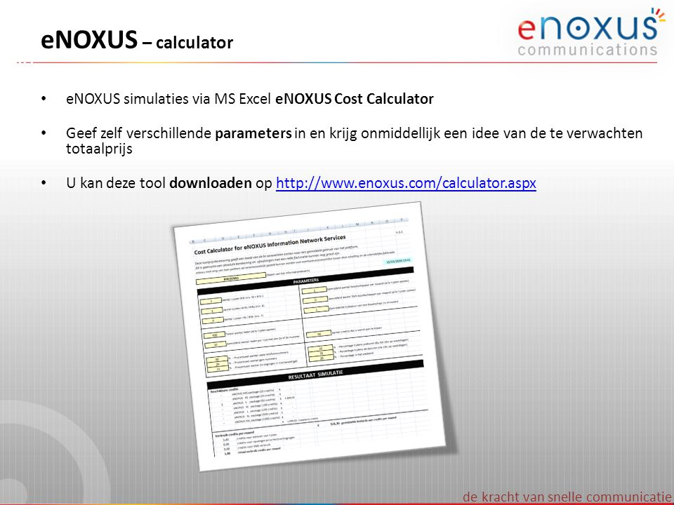 eNOXUS – calculator eNOXUS simulaties via MS Excel eNOXUS Cost Calculator.