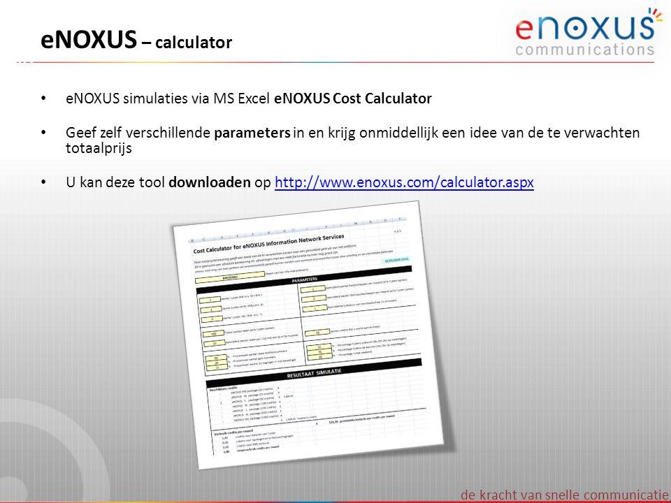 eNOXUS – calculator eNOXUS simulaties via MS Excel eNOXUS Cost Calculator.
