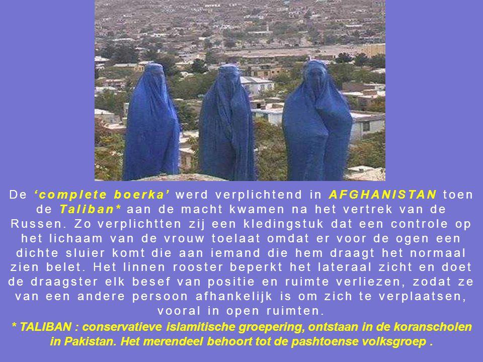 De 'complete boerka' werd verplichtend in AFGHANISTAN toen de Taliban