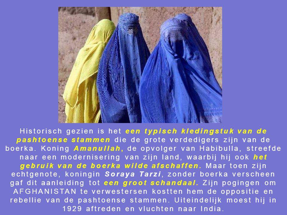 Historisch gezien is het een typisch kledingstuk van de pashtoense stammen die de grote verdedigers zijn van de boerka.