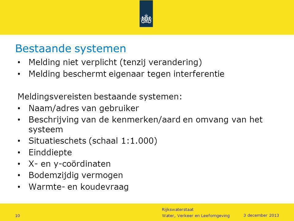 Bestaande systemen Melding niet verplicht (tenzij verandering)