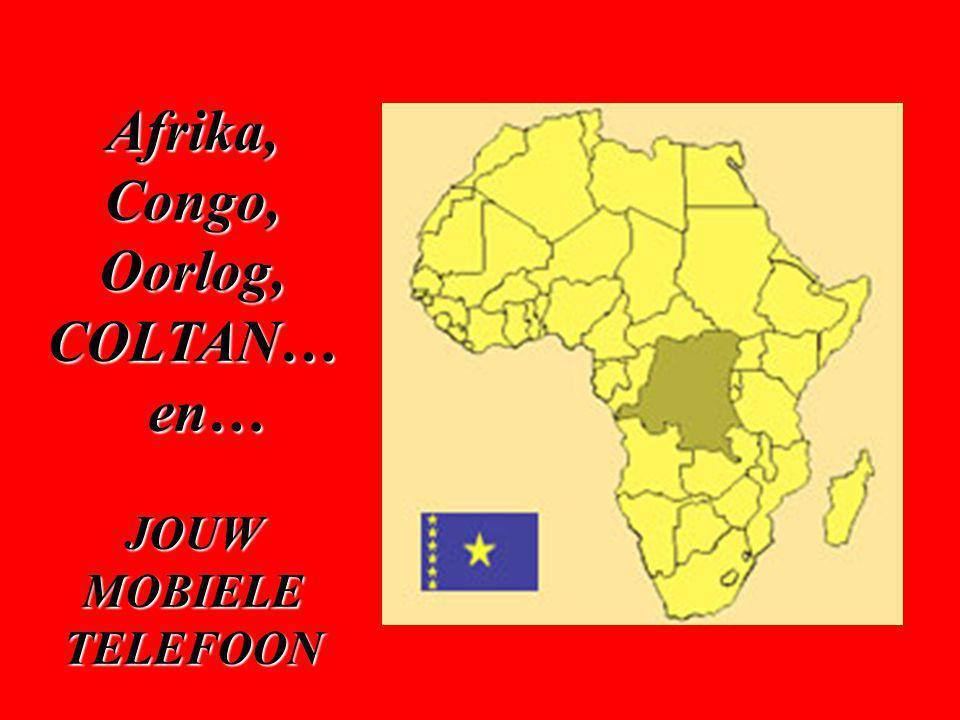 Afrika, Congo, Oorlog, COLTAN… en…