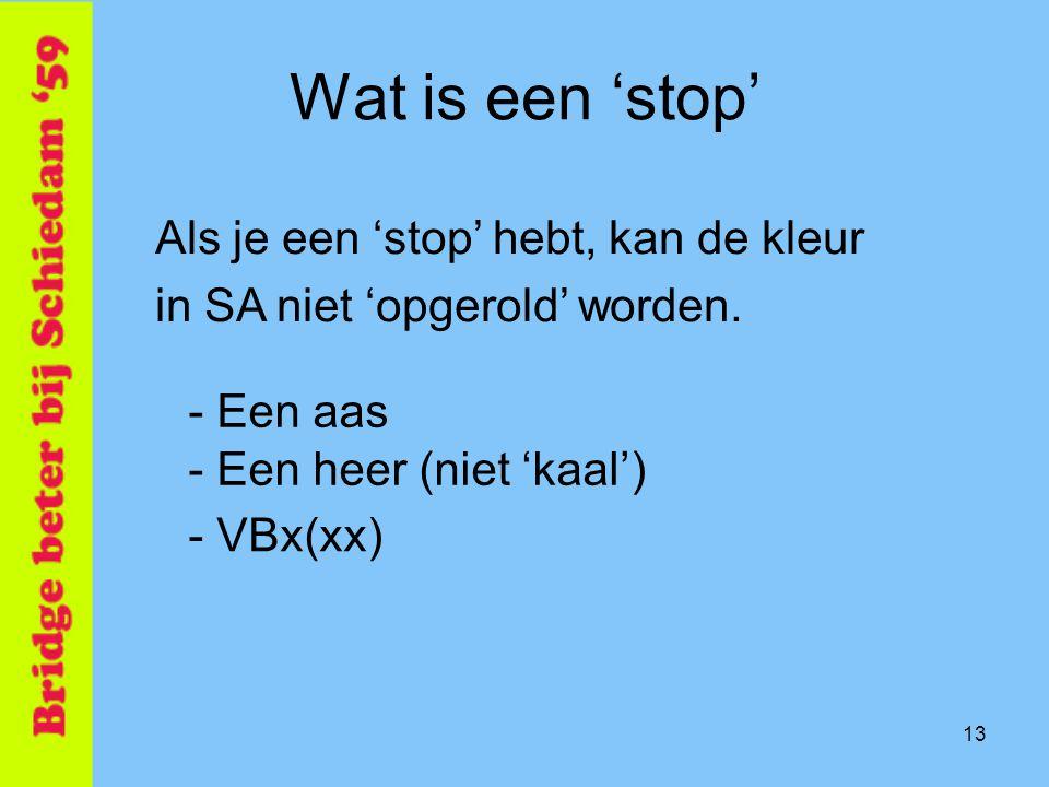 Wat is een 'stop' Als je een 'stop' hebt, kan de kleur