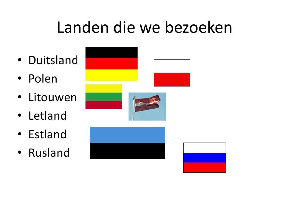 Landen die we bezoeken Duitsland Polen Litouwen Letland Estland