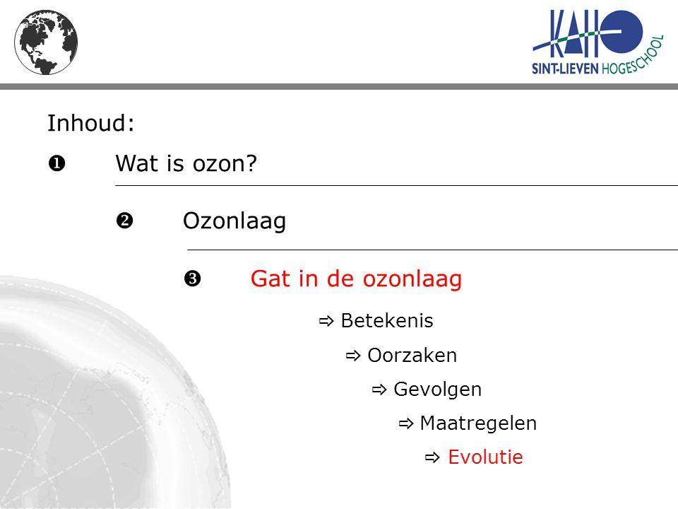 Inhoud:  Wat is ozon  Ozonlaag  Gat in de ozonlaag  Betekenis