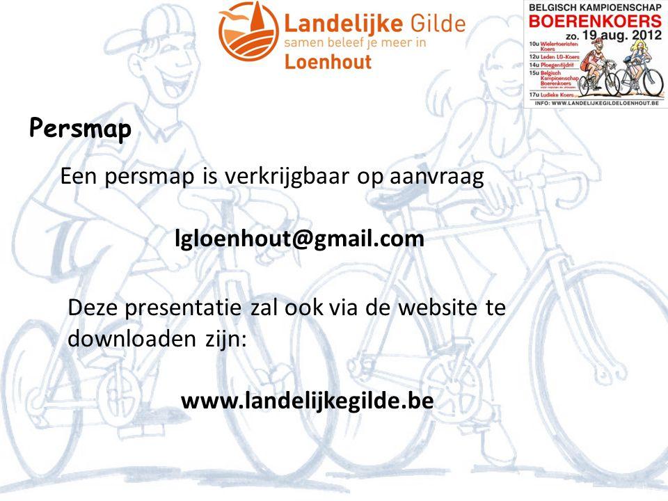 Persmap Een persmap is verkrijgbaar op aanvraag. lgloenhout@gmail.com. Deze presentatie zal ook via de website te downloaden zijn:
