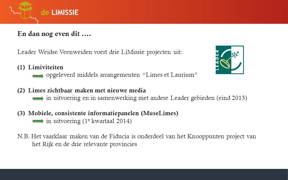 En dan nog even dit …. Leader Weidse Veenweiden voert drie LiMissie projecten uit: