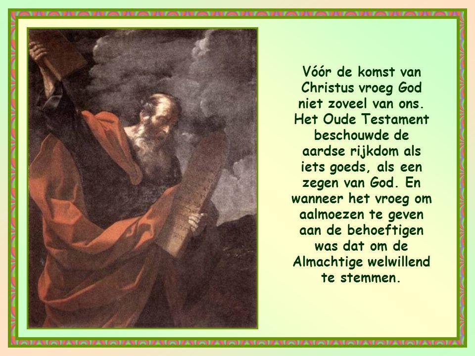 Vóór de komst van Christus vroeg God niet zoveel van ons