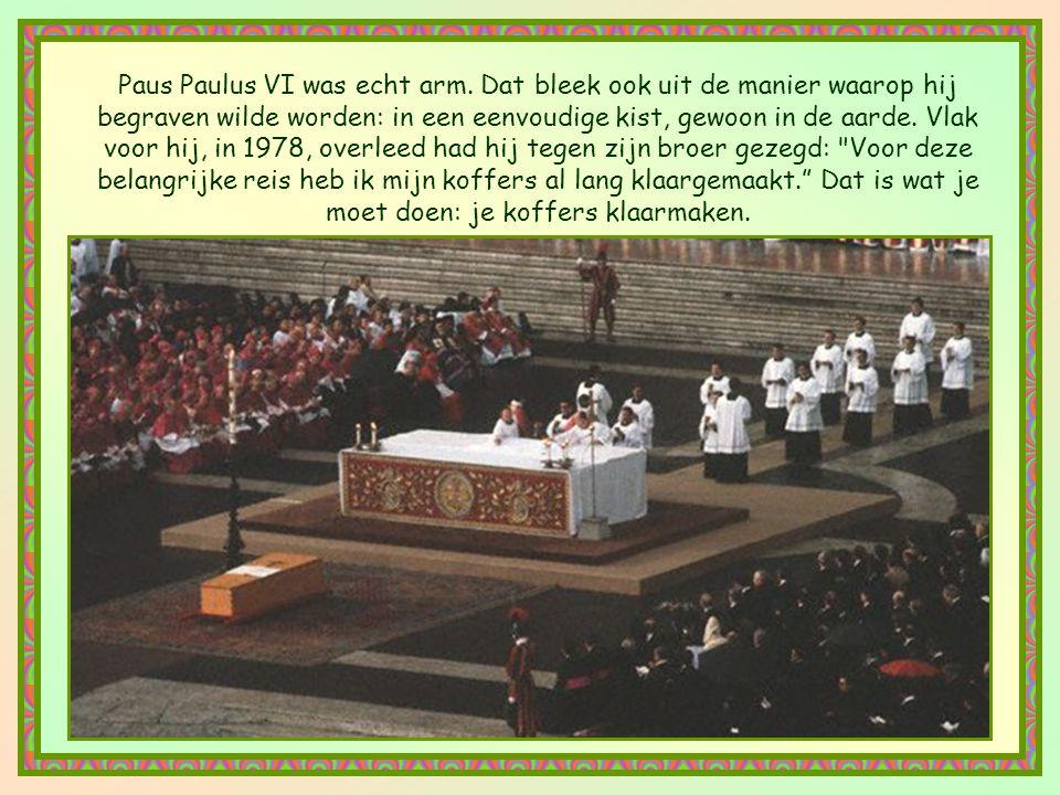 Paus Paulus VI was echt arm