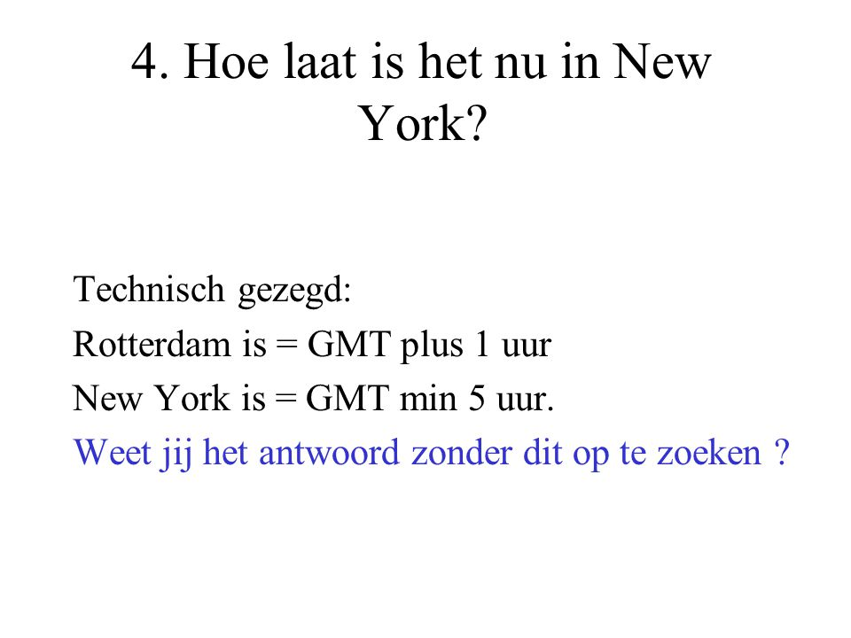 4. Hoe laat is het nu in New York