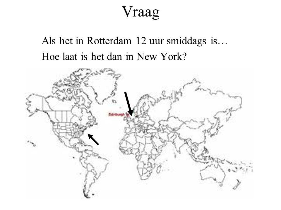 Vraag Als het in Rotterdam 12 uur smiddags is…