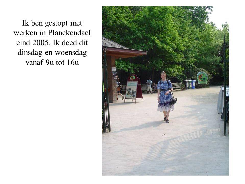 Ik ben gestopt met werken in Planckendael eind 2005