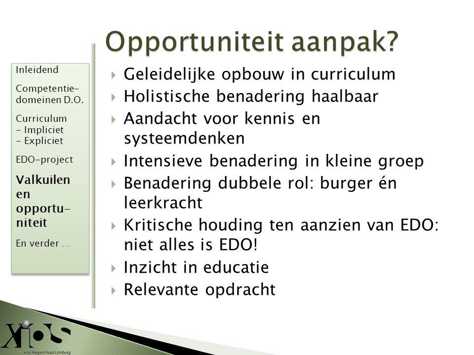 Opportuniteit aanpak Geleidelijke opbouw in curriculum